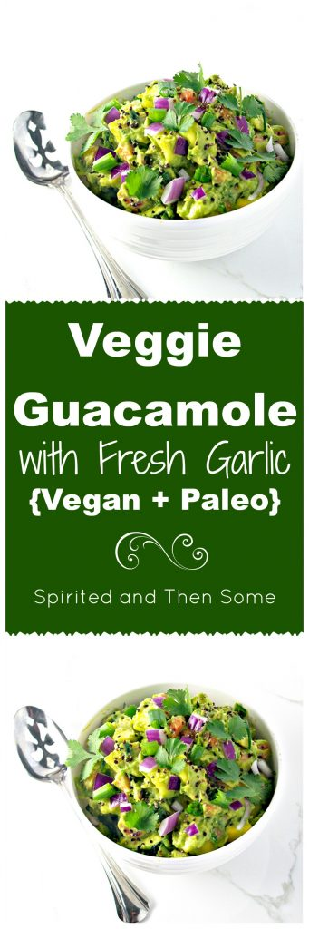 Veggie Guacamole with Fresh Garlic is vegan and paleo and perfect for parties! | spiritedandthensome.com
