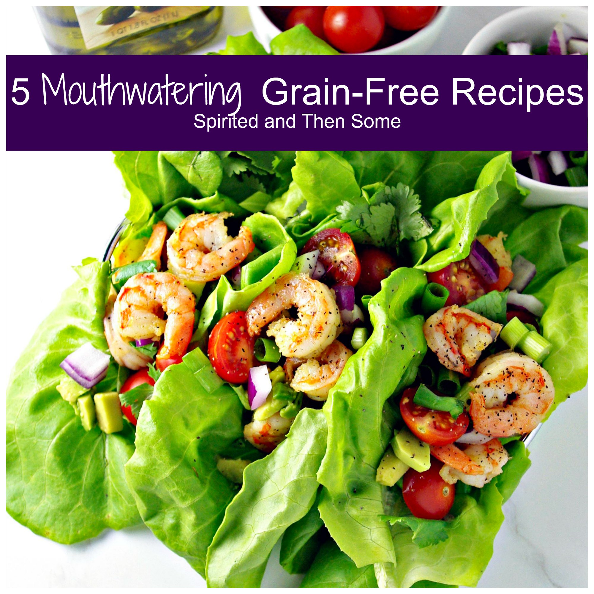 5 Mouthwatering Grain-Free Recipes for dinner! Quick and easy! | spiritedandthensome.com