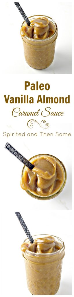 Paleo Vanilla Almond Caramel Sauce has just 3 base ingredients and is vegan, too! | spiritedandthensome.com