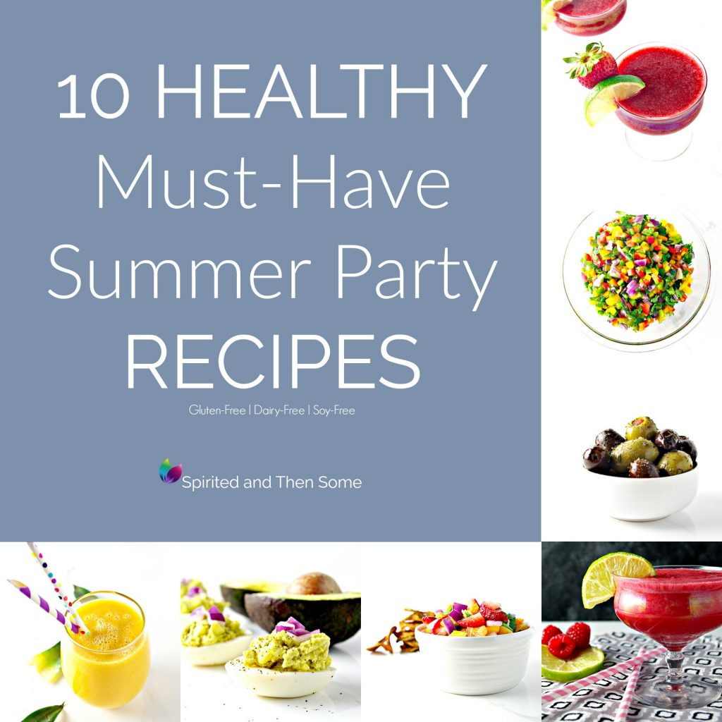 10 Healthy Must-Have Summer Party Recipes for your next get-together! Gluten-free, dairy-free, and soy-free! | spiritedandthensome.com