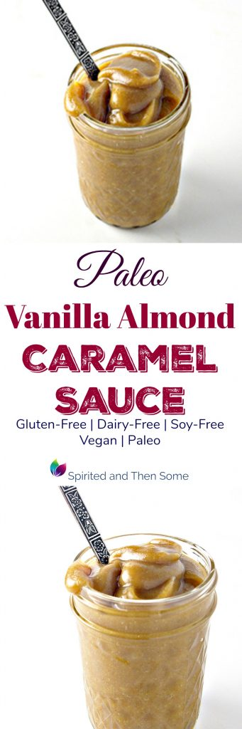 Paleo Vanilla Almond Caramel Sauce is gluten-free and dairy-free, too! | spiritedandthensome.com