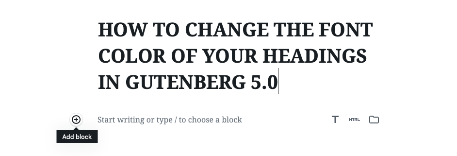 1 - Fill in the blog title name HOW TO CHANGE THE FONT COLOR OF YOUR HEADINGS IN WORDPRESS 5.0 GUTENBERG | spiritedandthensome.com
