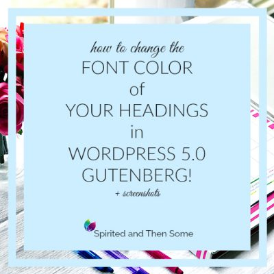 How To Change The Font Color Of Your Headings In WordPress 5.0 Gutenberg