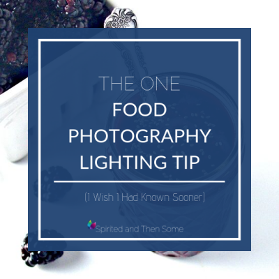 The One Food Photography Lighting Tip I Wish I Had Known Sooner