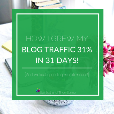 How I Grew My Blog Traffic Almost 30% in 31 Days
