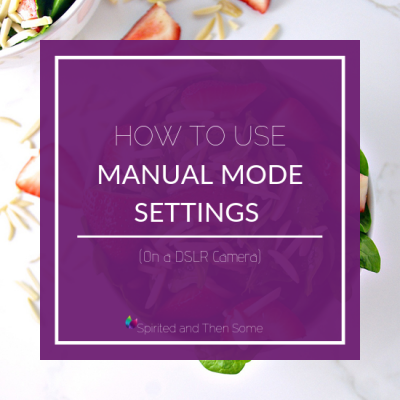 How to Use Manual Mode Settings on a DSLR Camera
