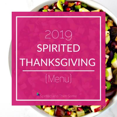 2019 Spirited Thanksgiving Menu
