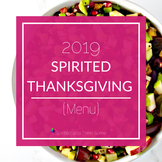 What do food bloggers really eat when no one is looking? The 2019 Spirited Thanksgiving Menu is here! All the fixins we'll be enjoying on Thanksgiving! | spiritedandthensome.com
